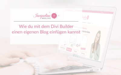 Wie du mit dem Divi Builder einen eigenen Blog einfügen kannst