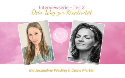 Interviewserie Teil 2 – Dein Weg zur Kreatitivität mit Diane Merten
