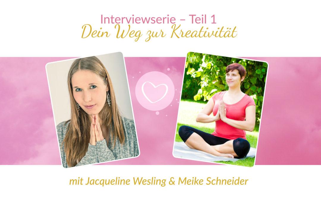 Interviewserie Teil 1 – Dein Weg zur Kreativität mit Meike Schneider