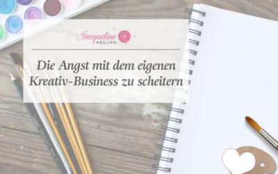 Die Angst mit dem eigenen Kreativ-Business zu scheitern