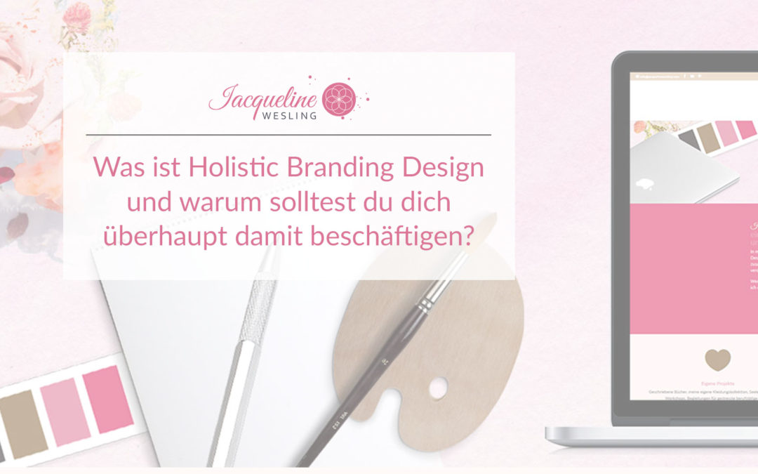 Was ist Holistic Branding Design?