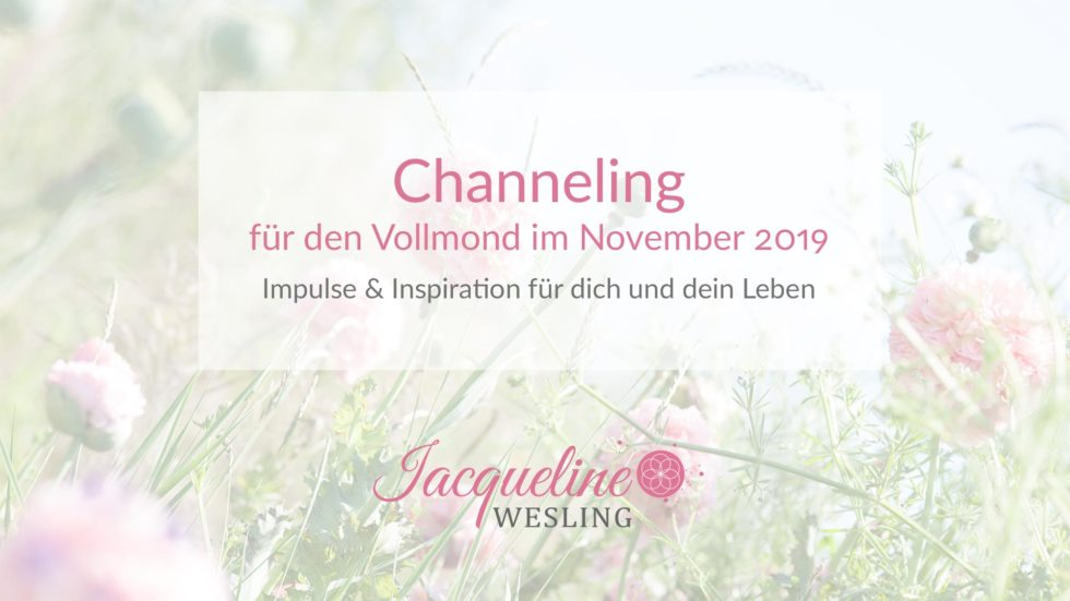 Channeling für den Vollmond im November 2019