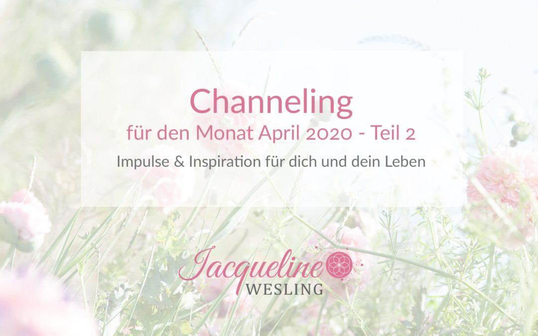 Channeling im Monat April 2020 – Teil 2