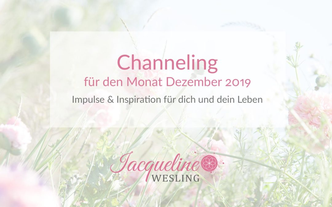 Channeling für den Monat Dezember 2019